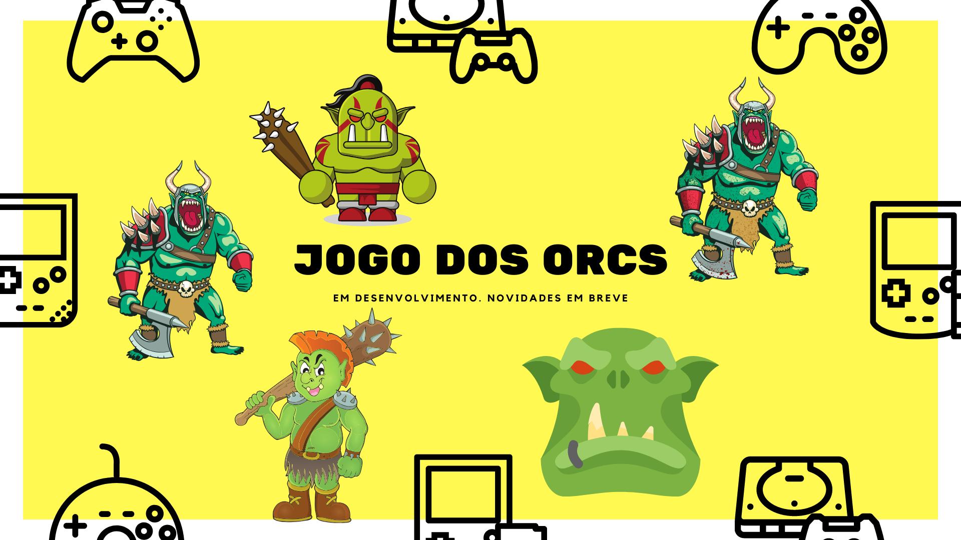 .: Jogo dos Orcs ::.