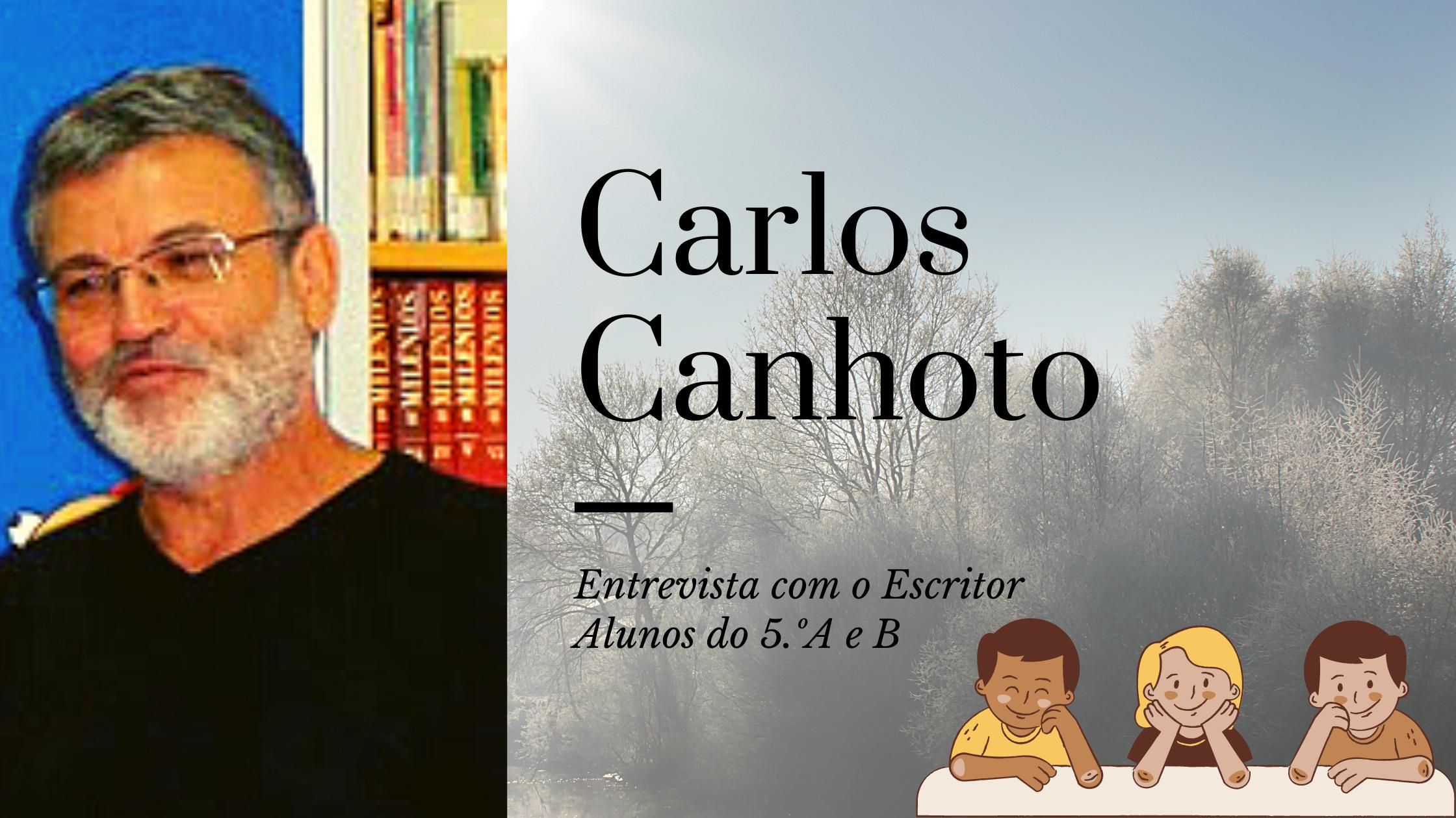 Entrevista com o Escritor Carlos Canhoto
