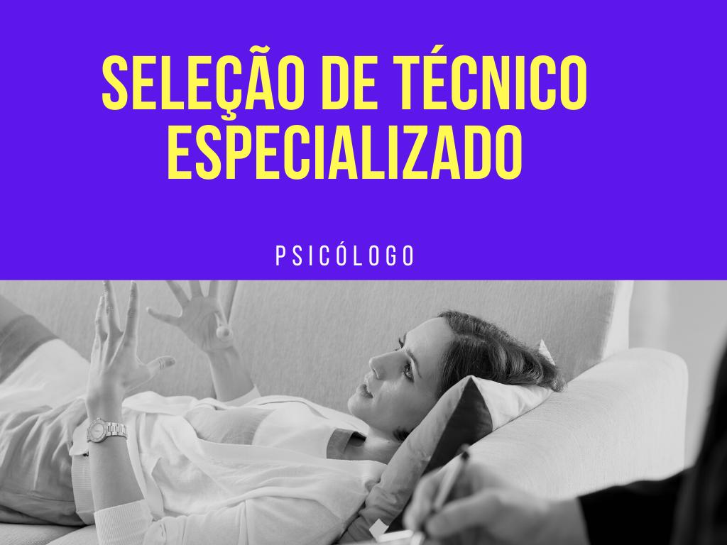 Seleção de Técnico Especializado .:. Psicólogo