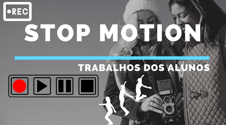 STOP MOTION :. Educação Tecnológica
